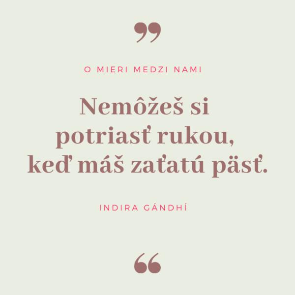 Dobrecitaty.sk| Indira Gándhí | Líderstvo a vedenie, Mier, Nepriatelia, Vzťahy