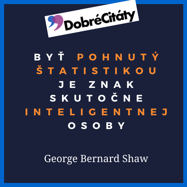 Dobrecitaty.sk | George Bernard Shaw | Štatistika, inteligencia