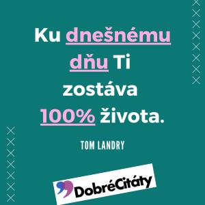 Dobrecitaty.sk| Tom Landry | Sto percent života